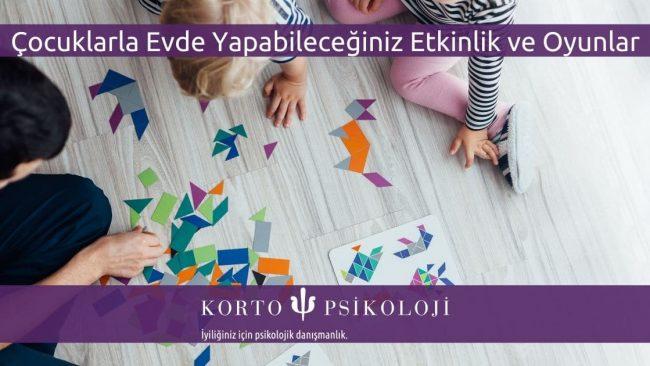 Çocuklarla Evde Yapabileceğiniz Etkinlik ve Oyunlar