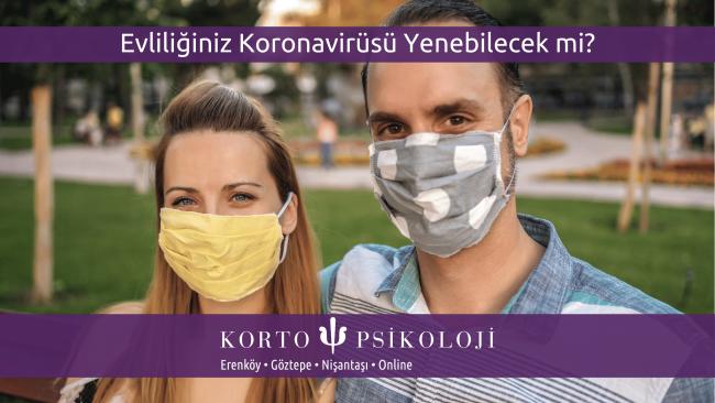 Evliliğiniz Koronavirüsü Yenebilecek mi